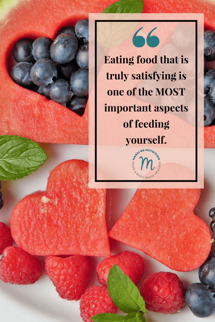 Eating food that is satisfying can support mindful eating.