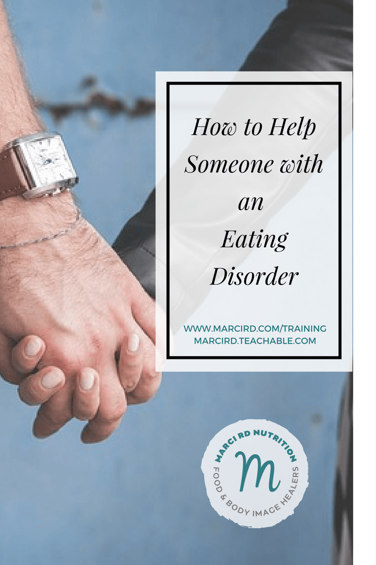 Chances are you know someone with an eating disorder but you are not sure how to help them. Marci RD shares insight into how to help someone who has an eating disorder.