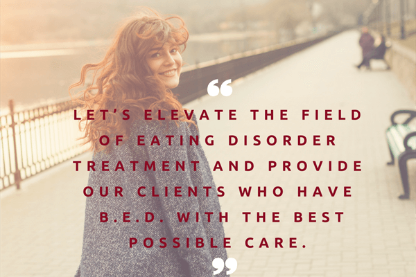 Training for treating binge eating disorder for clinicians and dietitians.