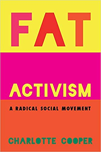 Fat Activism by Charlotte Cooper