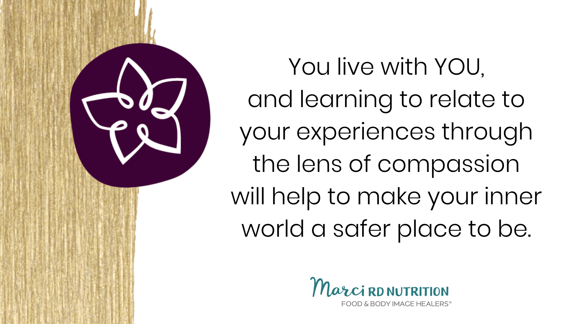 be yourself and learn through your experiences with compassion